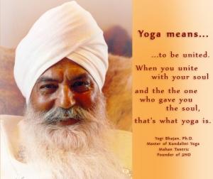 citation de yogi bhajan sur le kundalini yoga. Le yoga signifie l'unité