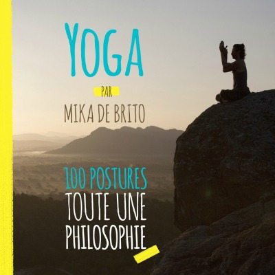 yoga-100-postures-mika-de-brito