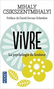 vivre-psychologie-bonheur-csikszentmihalyi